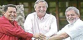 Nestor Kirchner tra Hugo Chàvez e Inacio Lula