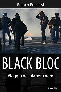Il libro: black bloc, viaggio nel pianeta nero