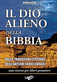 Biglino, Il Dio alieno della Bibbia
